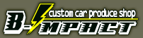 custom car produce shop B-IMPACT